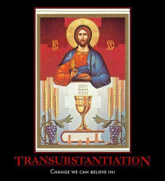 Transubstantiation: Change We Can Believe In