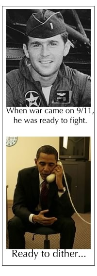 Bush ready to fight, Obama to dither